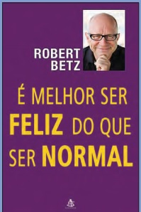e-melhor-ser-feliz-do-que-ser-normal