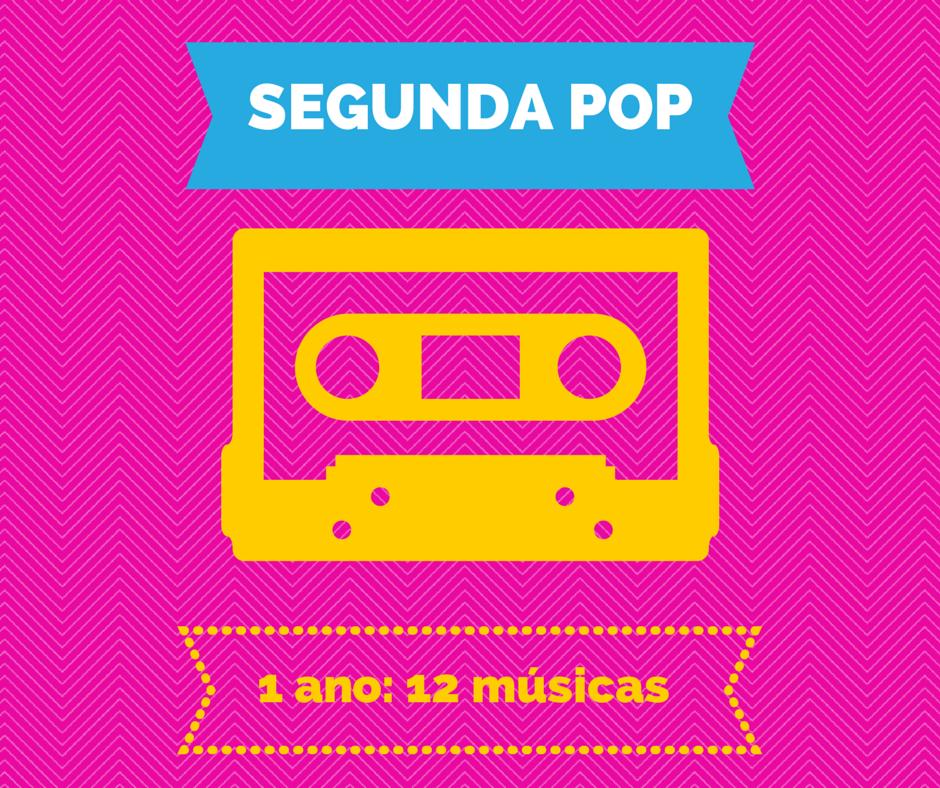 Segunda Pop: 1 ano - 12 músicas