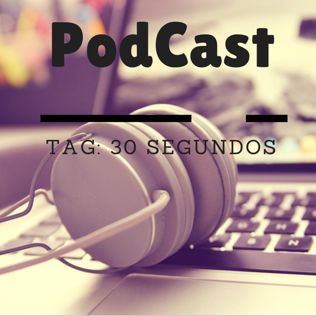 podcast-tag-30-segundos