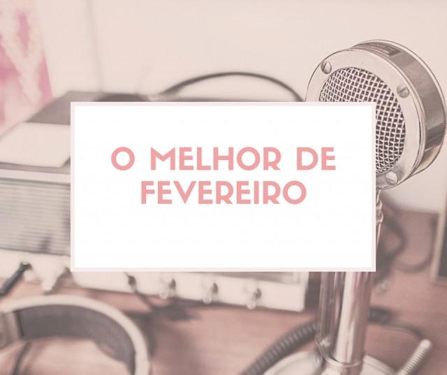 O-MELHOR-DE-FEVEREIRO