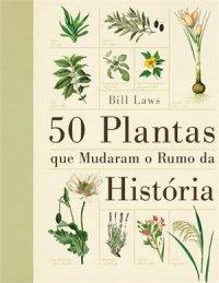 50_PLANTAS_QUE_MUDARAM_O_RUMO_DA_HISTORI