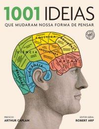 1001_IDEIAS_QUE_MUDARAM_NOSSA_FORMA_DE_P