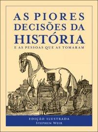 AS_PIORES_DECISOES_DA_HISTORIA