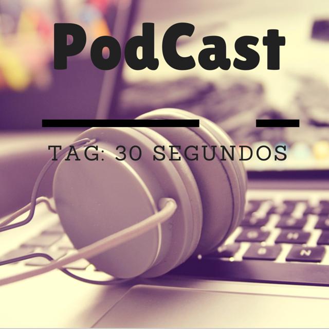 podcast-tag-30-segundos