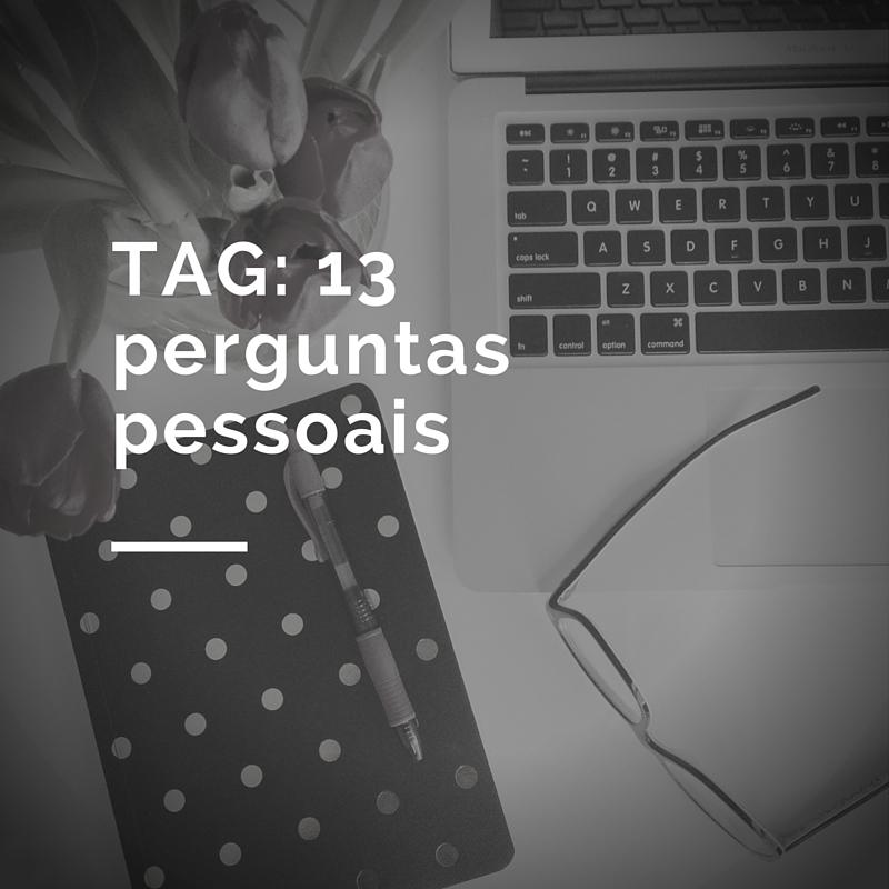 TAG_ 13 perguntas pessoais
